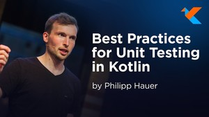 Talk 'Best Practices for Unit Testing' at the KotlinConf 2018 in Amsterdam